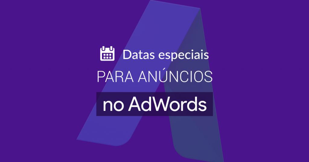 imagem sobre as novas datas para campanhas no adwords