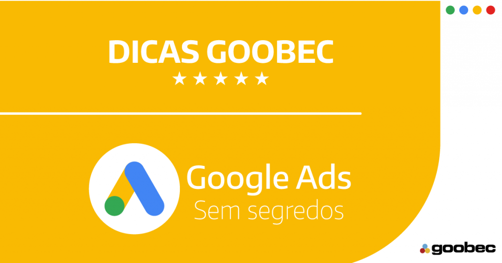 Aprenda Google Ads com a equipe Goobec. Banner na cor branco e amarelo com a informação: Google Ads Sem segredo. Dicas Goobec
