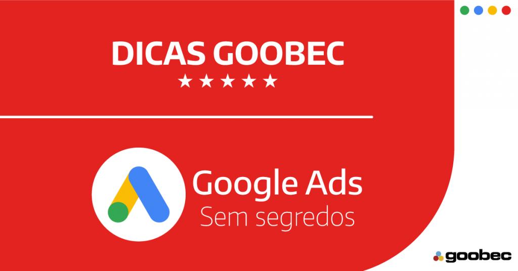 Banner nas cores branco e vermelho com o descritivo Dicas Goobec Google Ads Sem Segredo para destacar as dicas