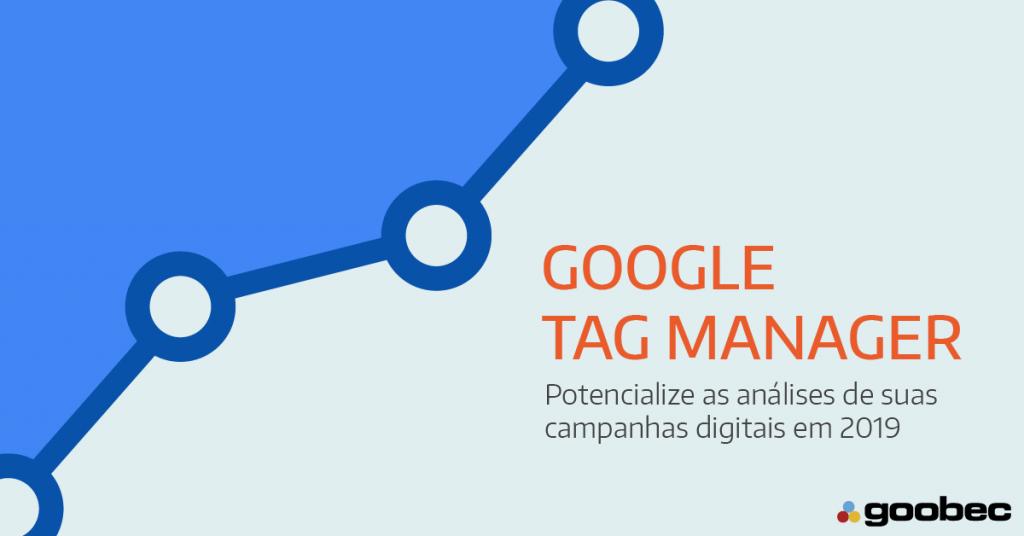 Banner de google tagmanager da Goobec. A peça tem a foto de um notebook e a inscrição potencialize suas campanhas em 2019