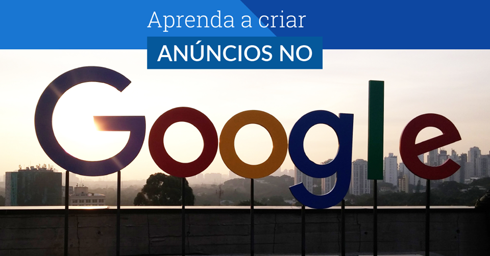 Aprenda a criar anúncios no Google