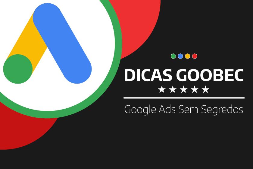Dicas de Google Ads equipe Goobec
