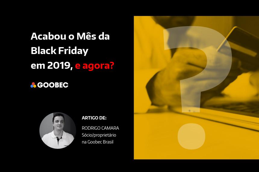 banner com a frase: acabou o mês da Black Friday em 2019, e agora? Há a foto do Rodrigo Camara e de uma mão com o cartão de crédito
