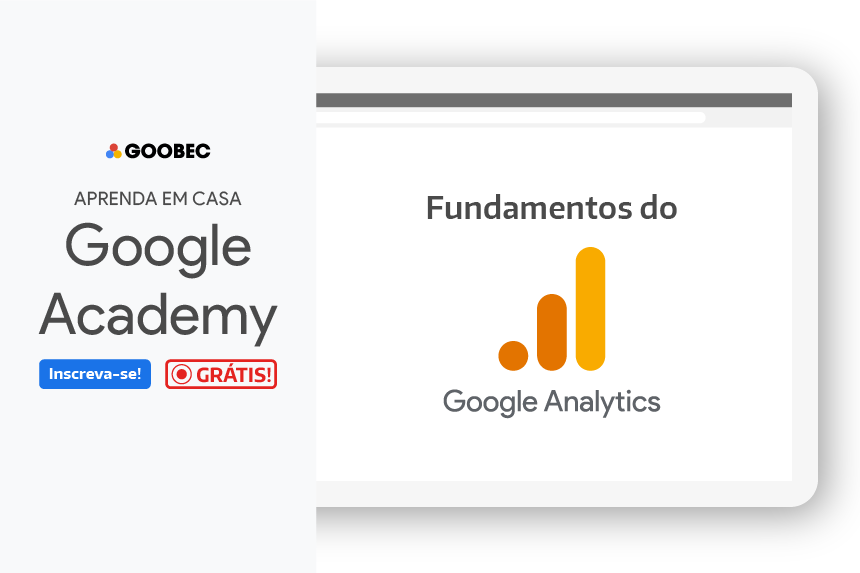 Banner do projeto Google Academy com a equipe Goobec. Aprenda Google Analytics Fundamentals.